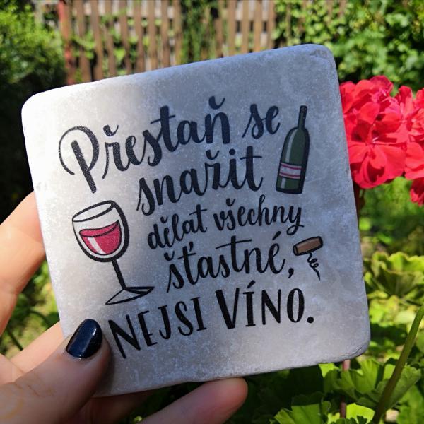 Přestaň se snažit, nejsi víno